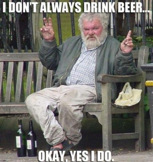 I don't always drink beer, okay, yes I do