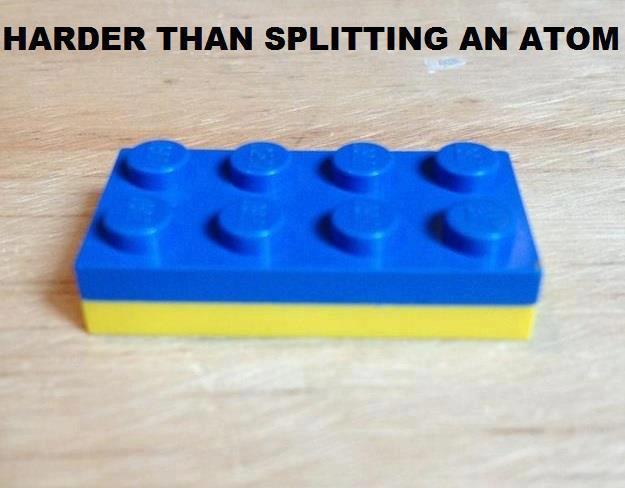 Lego harder than splitting an atom