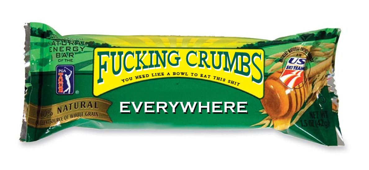 Fucking crumbs everywhere