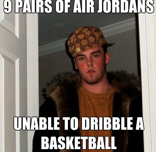 9 pairs of air jordans, unable to dribble a basketball
