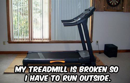 First world problems, treadmill broken