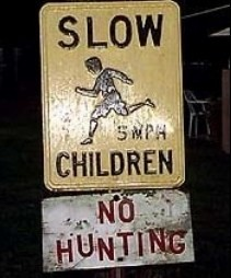 Slow children no hunting