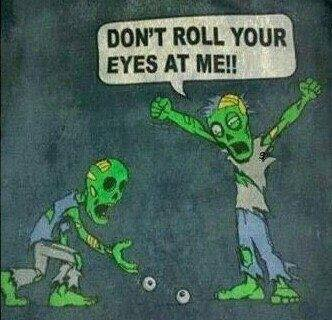 Don't roll your eyes at me