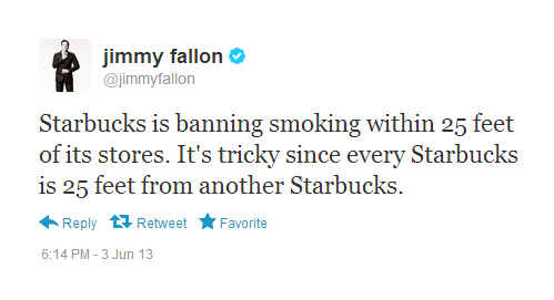 Starbucks is banning smoking Within 25 feet of its stores. It's tricky since every Starbucks is 25 feet from another Starbucks