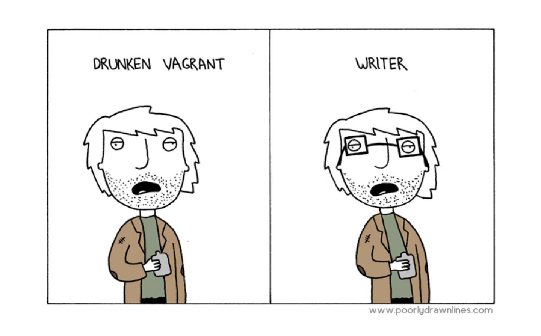 Drunken vagrant vs writer