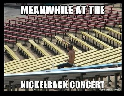 Meanwhile at the Nickelback concert