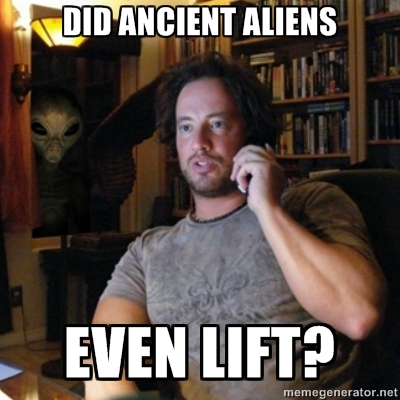 Did ancient aliens even lift?