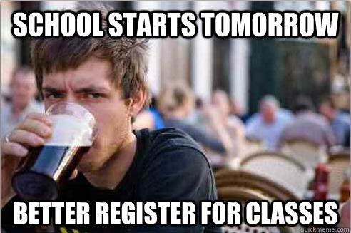School starts tomorrow, better register for classes