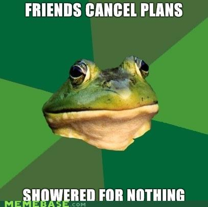 Friends cancel plans, showered for nothing