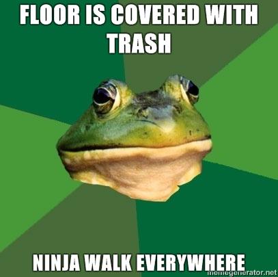 Floor is covered with trash, ninja walk everywhere