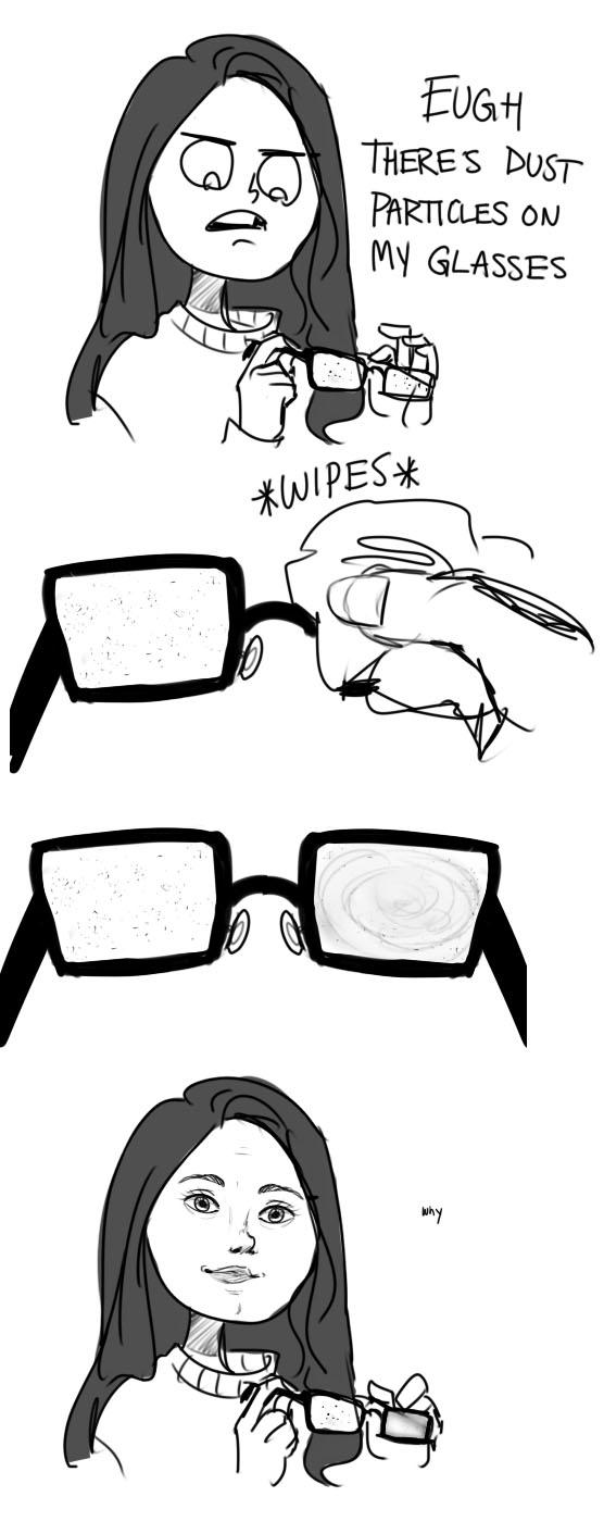 Cleaning glasses sucks